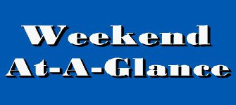 Weekend At-A-Glance