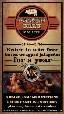 Bacon Fest Friday, May 10th 6-9pm Whisky River