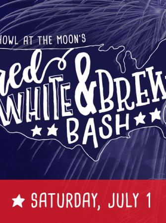 Red, White & Brew Bash 7/1 Howl at the Moon