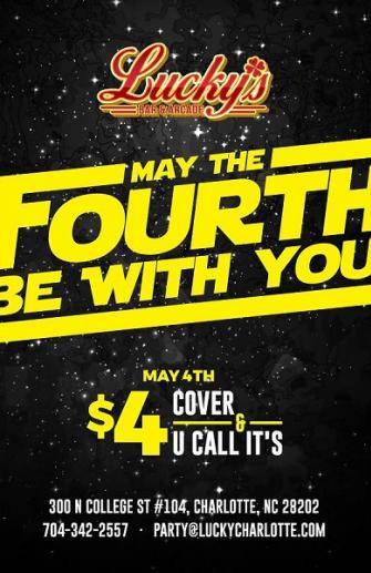 May the Fourth Be With You 5/4 Lucky's