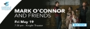 Mark O'Connor and Friends 5/19 Knight Theater