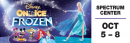 Disney On Ice presents Frozen 10/5 - 10/8 Spectrum Center